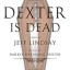 دکستر مرده است Dexter Is Dead