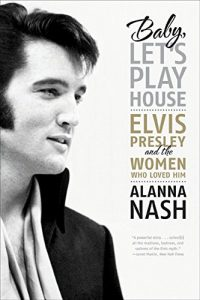 معرفی کتاب Baby, Let's Play House  الویس پرسلی و زنان عاشقش